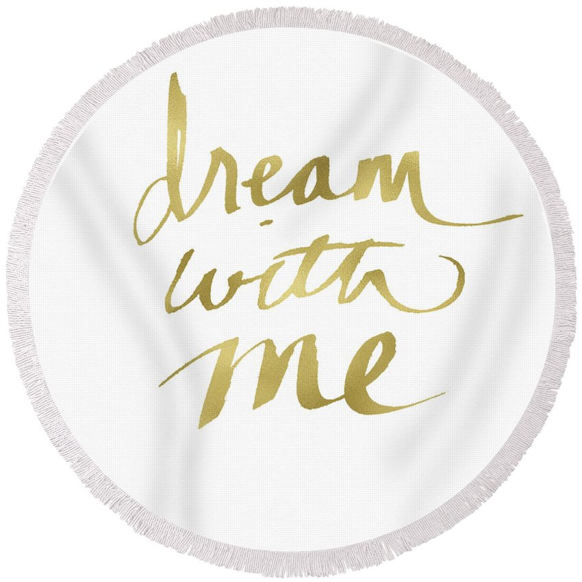 Dream Round Beach Towel featuring the painting Dream With Me Gold- Art by Linda Woods by Linda Woods