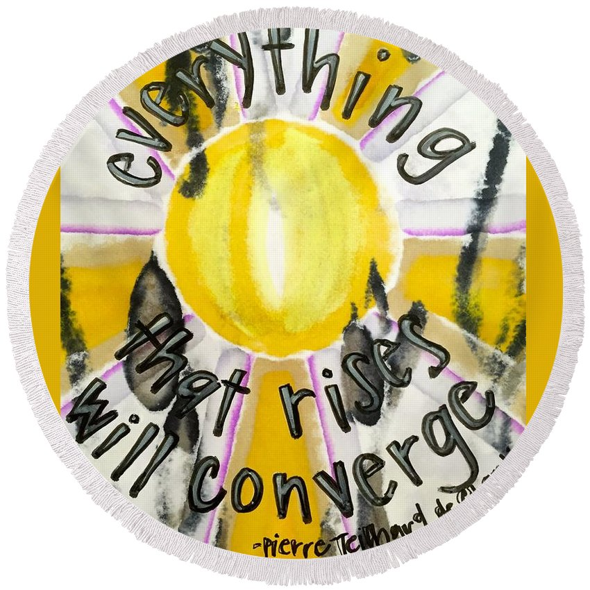 Teilhard De Chardin Round Beach Towel featuring the painting Everything That Rises by Vonda Drees