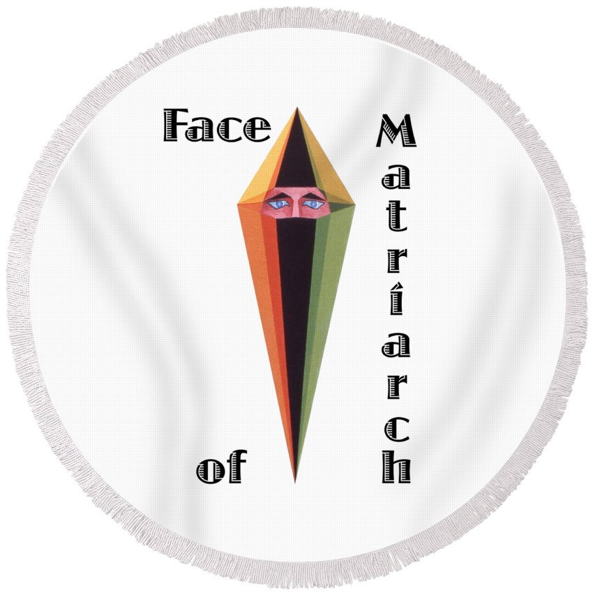 Painting Round Beach Towel featuring the painting Face of Matriarch text by Michael Bellon