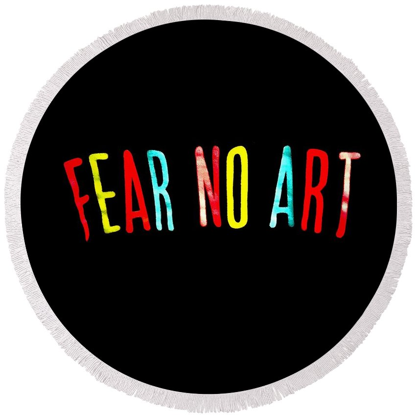 Art Round Beach Towel featuring the photograph Fear No Art by Keri Butcher