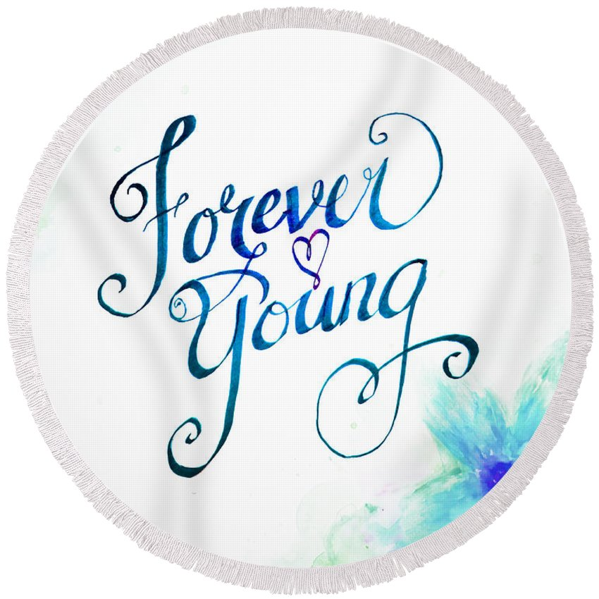 Forever Young Round Beach Towel featuring the painting Forever Young By Jan Marvin by Jan Marvin