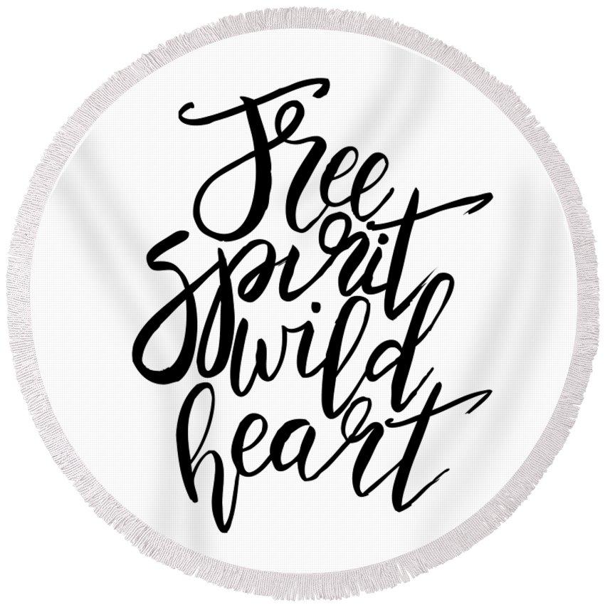 Free Spirit Wild Heart Black And White Quotes Round Beach Towel