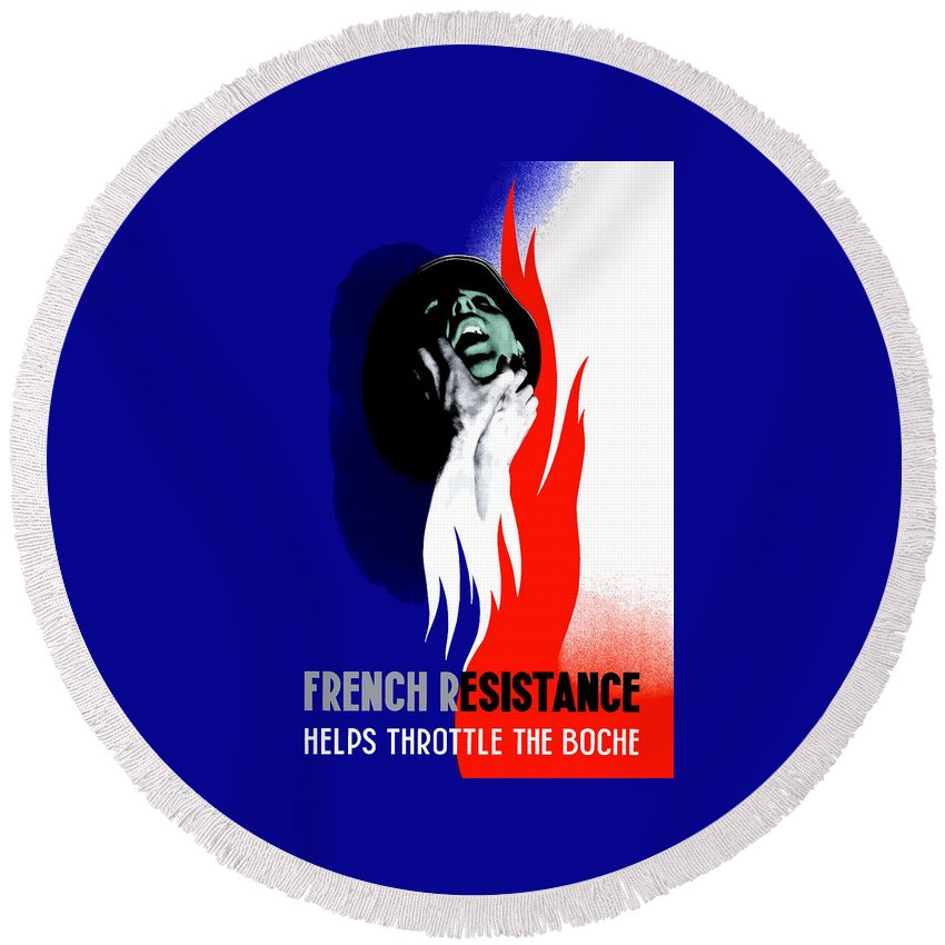 French Resistance Round Beach Towel featuring the mixed media French Resistance Helps Throttle The Boche by War Is Hell Store