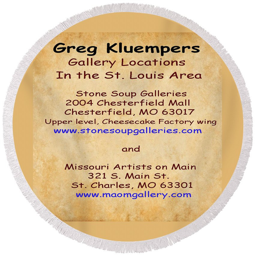 Gallery Locations Round Beach Towel featuring the photograph Gallery Locations In The St. Louis Area by Greg Kluempers