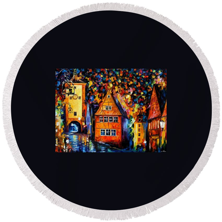 Afremov Round Beach Towel featuring the painting Germany - Medieval Rothenburg by Leonid Afremov