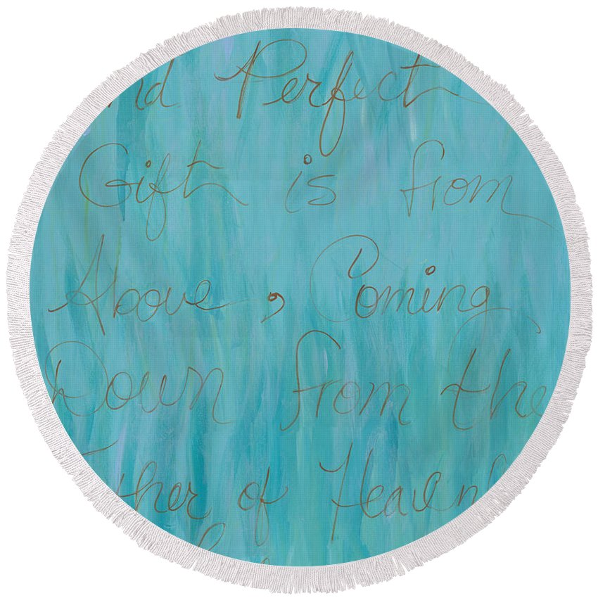 Scripture Round Beach Towel featuring the painting Gift From Above by Nadine Rippelmeyer
