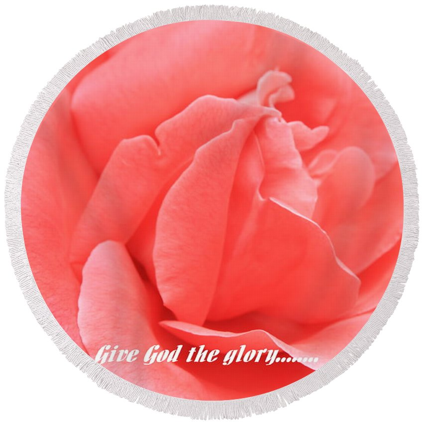 Rose Round Beach Towel featuring the photograph Give God The Glory by Carol Groenen