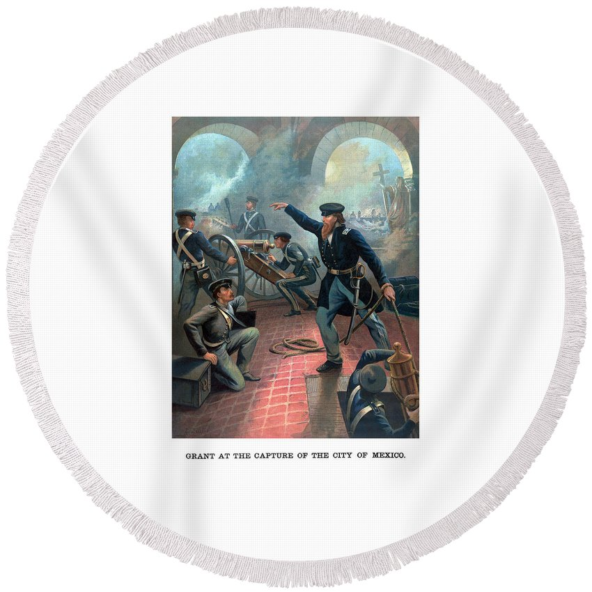 Us Grant Round Beach Towel featuring the painting Grant At The Capture Of The City Of Mexico by War Is Hell Store