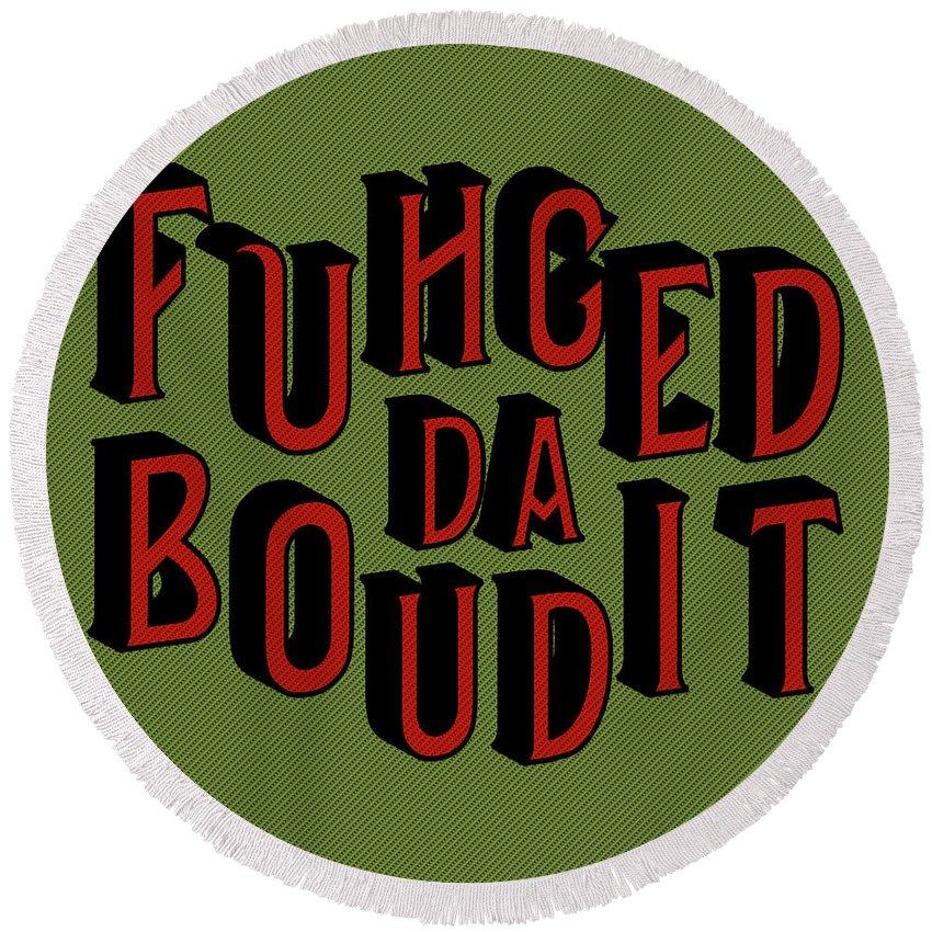 Keywords Round Beach Towel featuring the digital art Greenred Fuhgeddaboudit by Megan Dirsa-DuBois