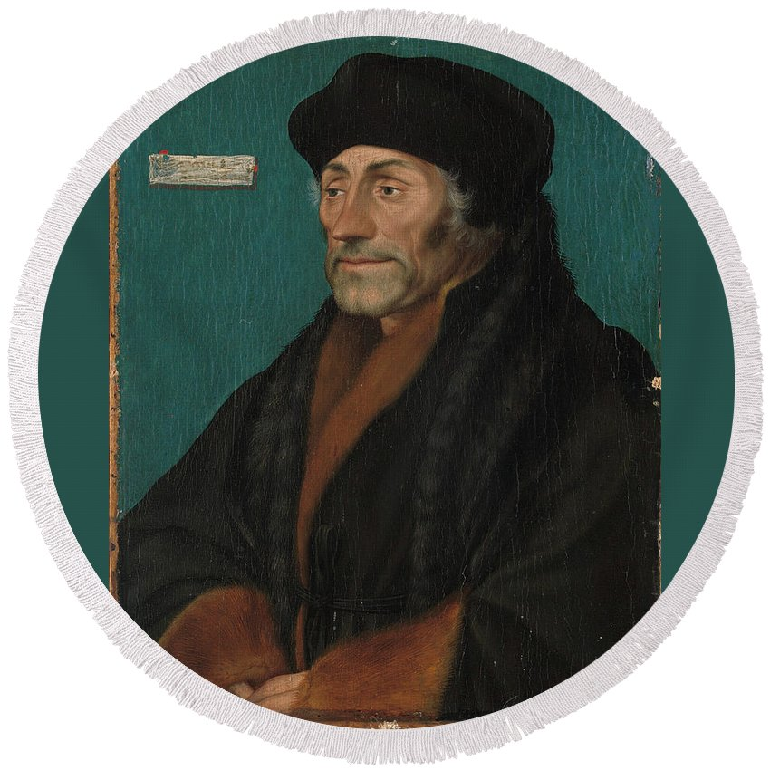 Erasmus Of Rotterdam Round Beach Towel featuring the painting Hans Holbein The Younger by Rotterdam