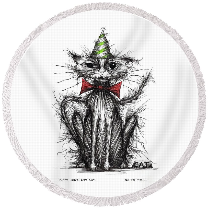 Happy Birthday Round Beach Towel featuring the drawing Happy Birthday Cat by Keith Mills