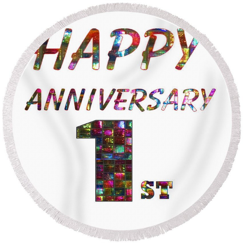 Happy first 1st anniversary celebrations design on greeting cards t happy anniversary round beach towel featuring the painting happy first 1st anniversary celebrations design on greeting m4hsunfo