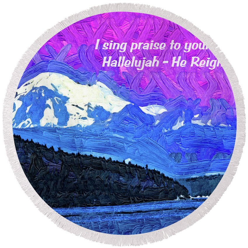 Mount Baker Round Beach Towel featuring the digital art He Reigns by Kirt Tisdale