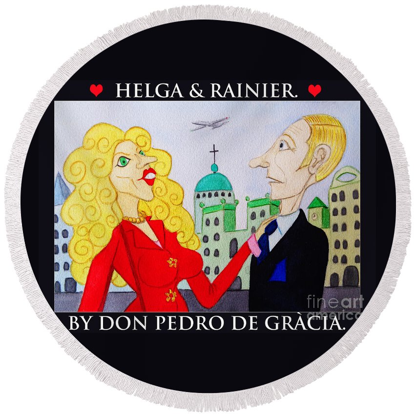 Funny Round Beach Towel featuring the painting Helga Loves Rainier by Don Pedro DE GRACIA