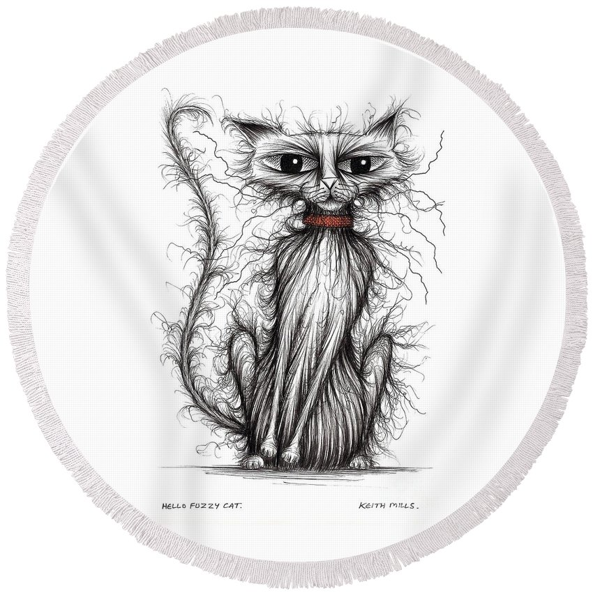 Hello Fuzzy Cat Round Beach Towel featuring the drawing Hello Fuzzy Cat by Keith Mills