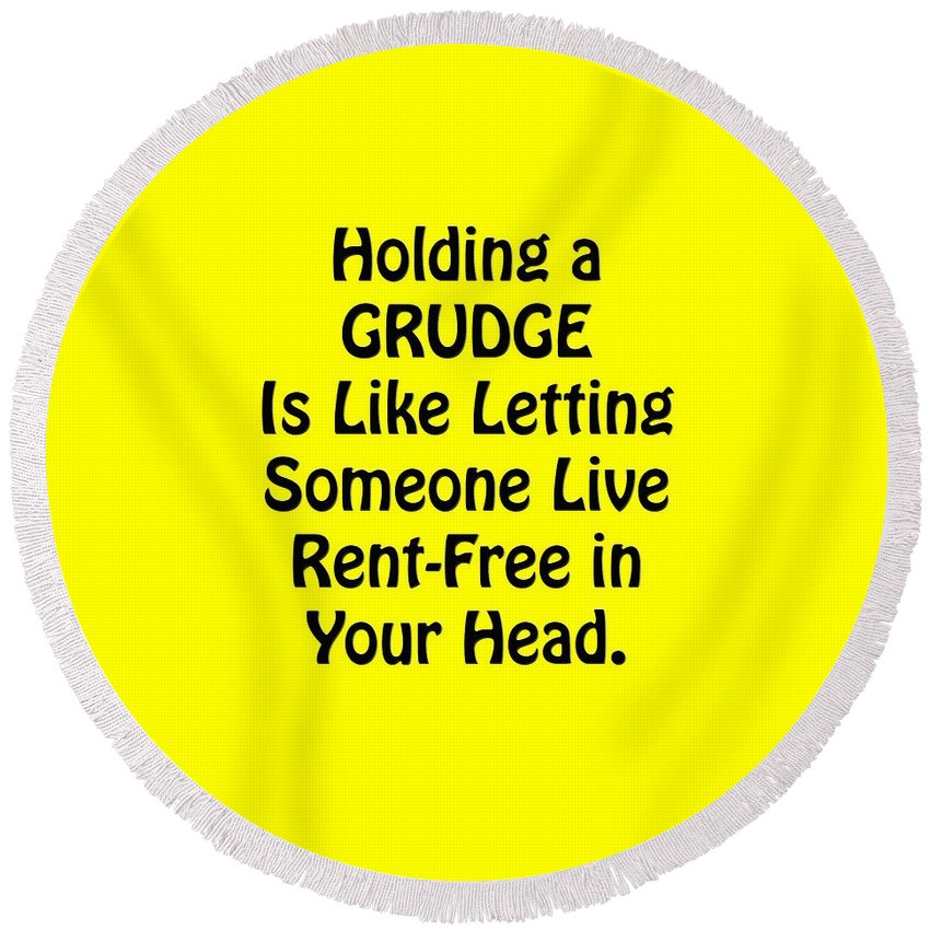 Holding A Grudge Is Like Letting Someone Live Rent-free In Your Head; Holding A Grudge Is Like; T-shirts; Tote Bags; Duvet Covers; Throw Pillows; Shower Curtains; Art Prints; Framed Prints; Canvas Prints; Acrylic Prints; Metal Prints; Greeting Cards; T Shirts; Tshirts Round Beach Towel featuring the photograph Holding A Grudge Is Like 5439.02 by M K Miller