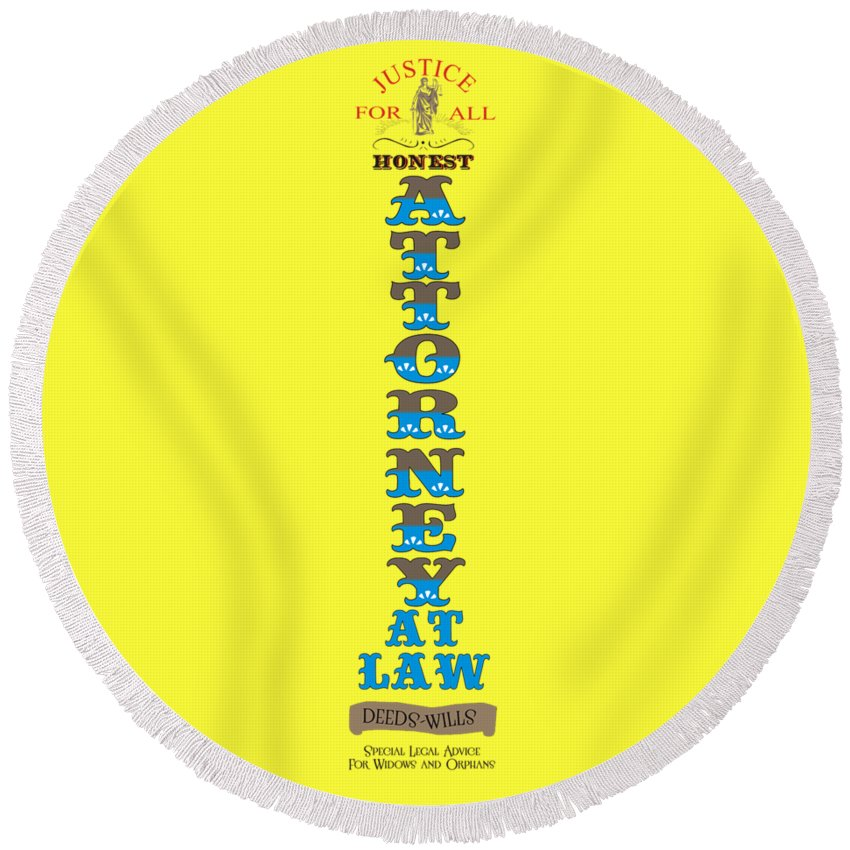 Honest Round Beach Towel featuring the digital art Honest Attorney At Law by Priscilla Wolfe