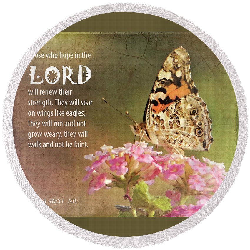 Butterfly Round Beach Towel featuring the photograph Hope In The Lord by Karen Beasley