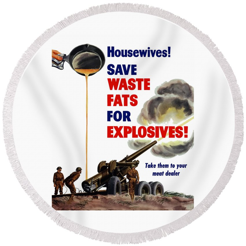 World War 2 Round Beach Towel featuring the painting Housewives - Save Waste Fats For Explosives by War Is Hell Store
