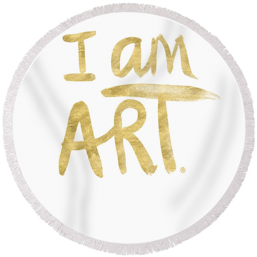 I Am Art Round Beach Towel featuring the painting I Am Art Gold - Art By Linda Woods by Linda Woods