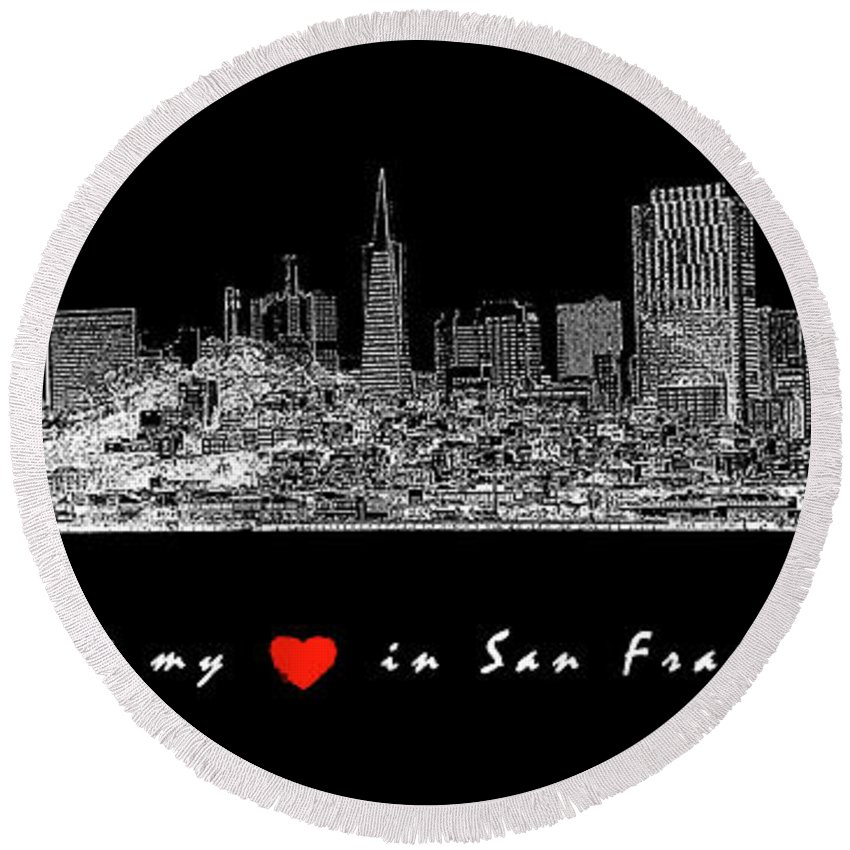 San Francisco Round Beach Towel featuring the photograph I Left My Heart - White On Black Background by David Ross