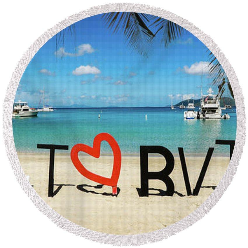 I Love The Vvi Round Beach Towel featuring the photograph I Love The Bvi by Jon Neidert
