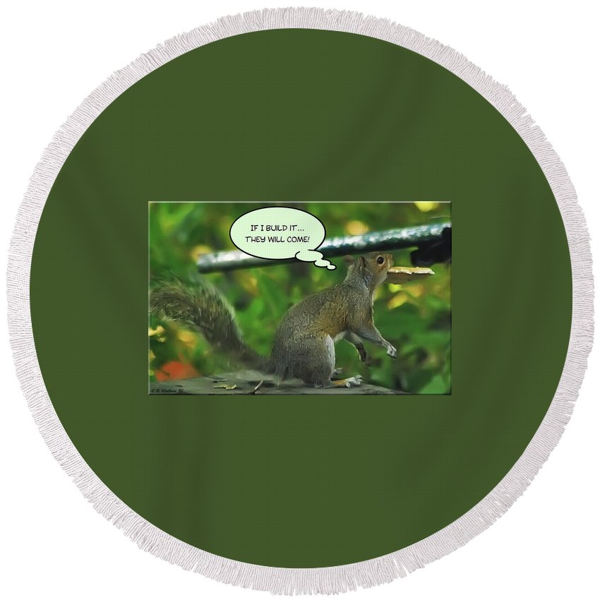2d Round Beach Towel featuring the photograph If I Build It by Brian Wallace