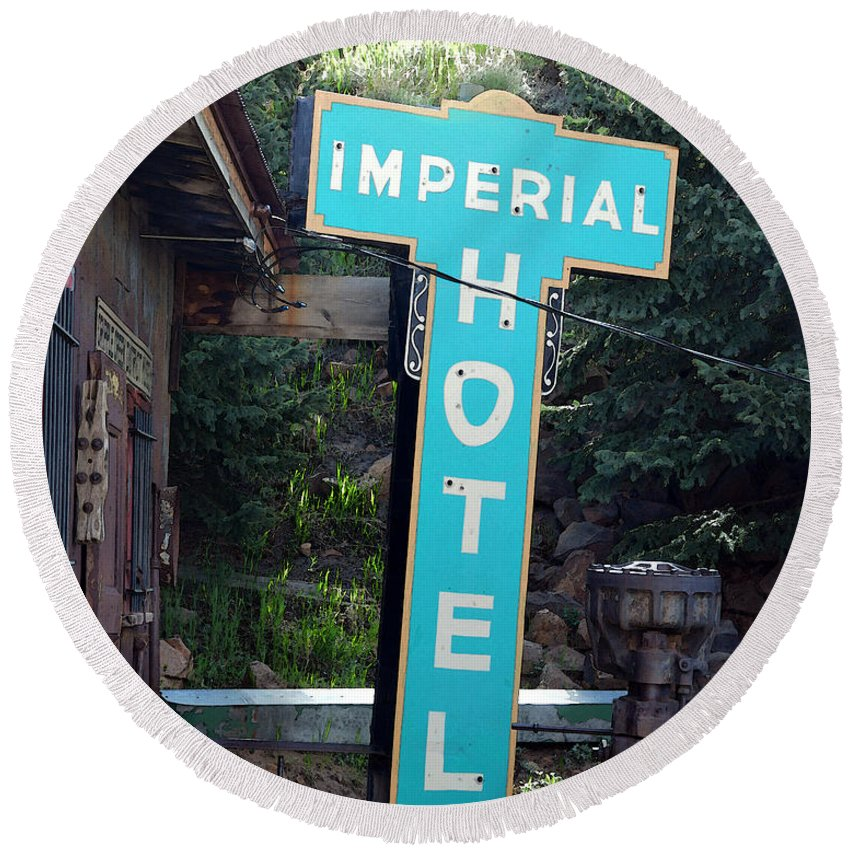 Imperial Hotel Round Beach Towel featuring the photograph Imperial Hotel Sign In Cripple Creek by Catherine Sherman