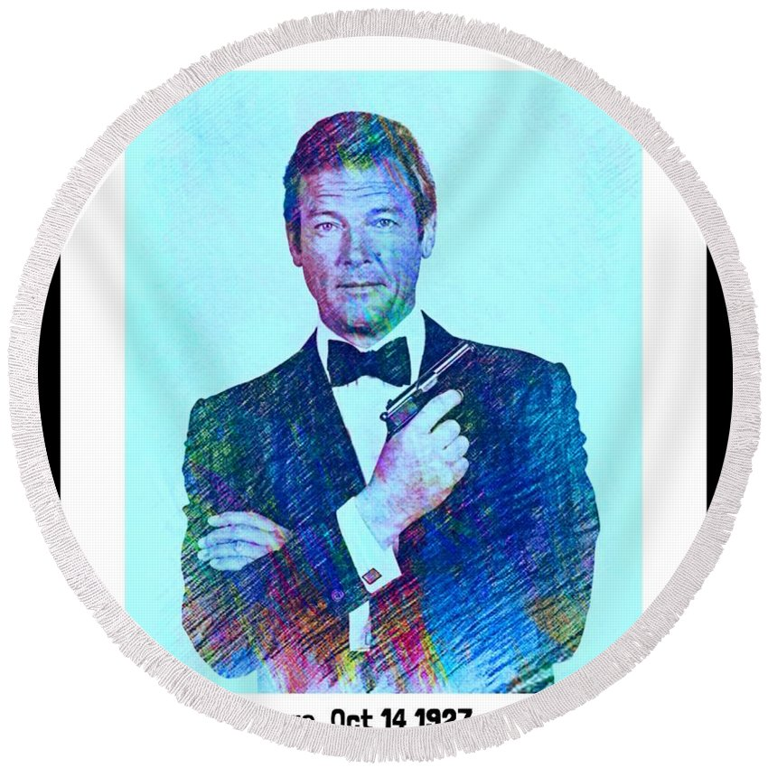 In Memory Of Roger Moore Round Beach Towel featuring the mixed media In Memory Of Roger Moore by Pd