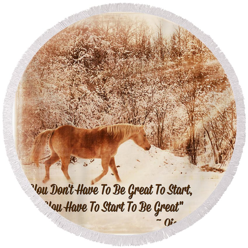 Horse Round Beach Towel featuring the photograph Inspirational Quote Horse Photo by Alanna Long