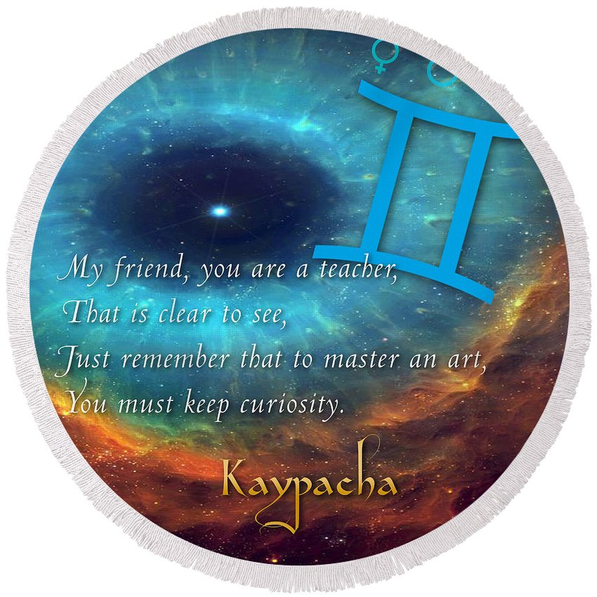 Astrology Round Beach Towel featuring the mixed media Kaypacha's Mantra 6.10.2015 by Richard Laeton