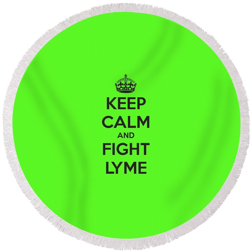 Lyme Disease Awareness Round Beach Towel featuring the digital art Keep Calm And Fight Lyme by Laura Michelle Corbin