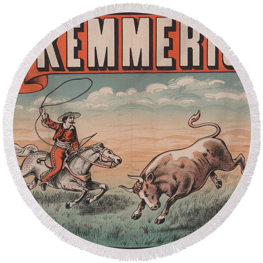 Kemmerich - Bull - Lasso - Old Poster - Vintage - Wall Art - Art Print - Cowboy - Horse Round Beach Towel featuring the photograph Kemmerich - Bull - Lasso - Old Poster - Vintage - Wall Art - Art Print - Cowboy - Horse by Art Makes Happy
