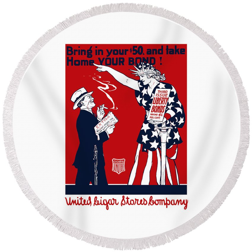 Ww1 Round Beach Towel featuring the painting Lady Liberty War Bonds - Ww1 by War Is Hell Store