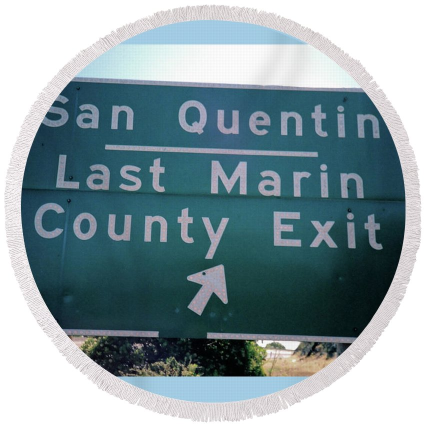 Color Round Beach Towel featuring the photograph Last Marin County Exit by Frank DiMarco