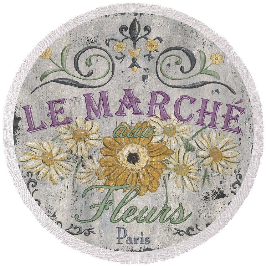 Le Marche Round Beach Towel featuring the painting Le Marche Aux Fleurs 1 by Debbie DeWitt