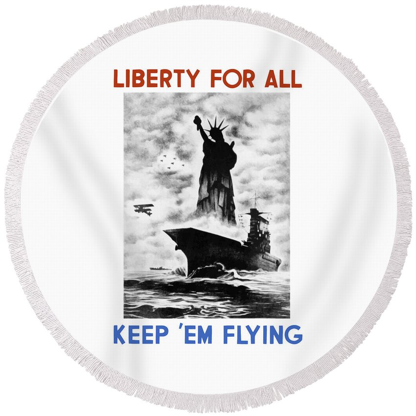 Wwii Round Beach Towel featuring the painting Liberty For All -- Keep 'em Flying by War Is Hell Store
