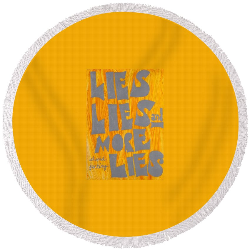 Round Beach Towel featuring the painting Lies by Anita Brey
