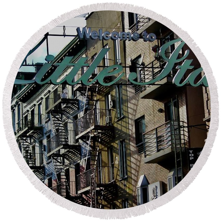 Little Italy New York Round Beach Towel featuring the photograph Little Italy In New York by Lorna Maza