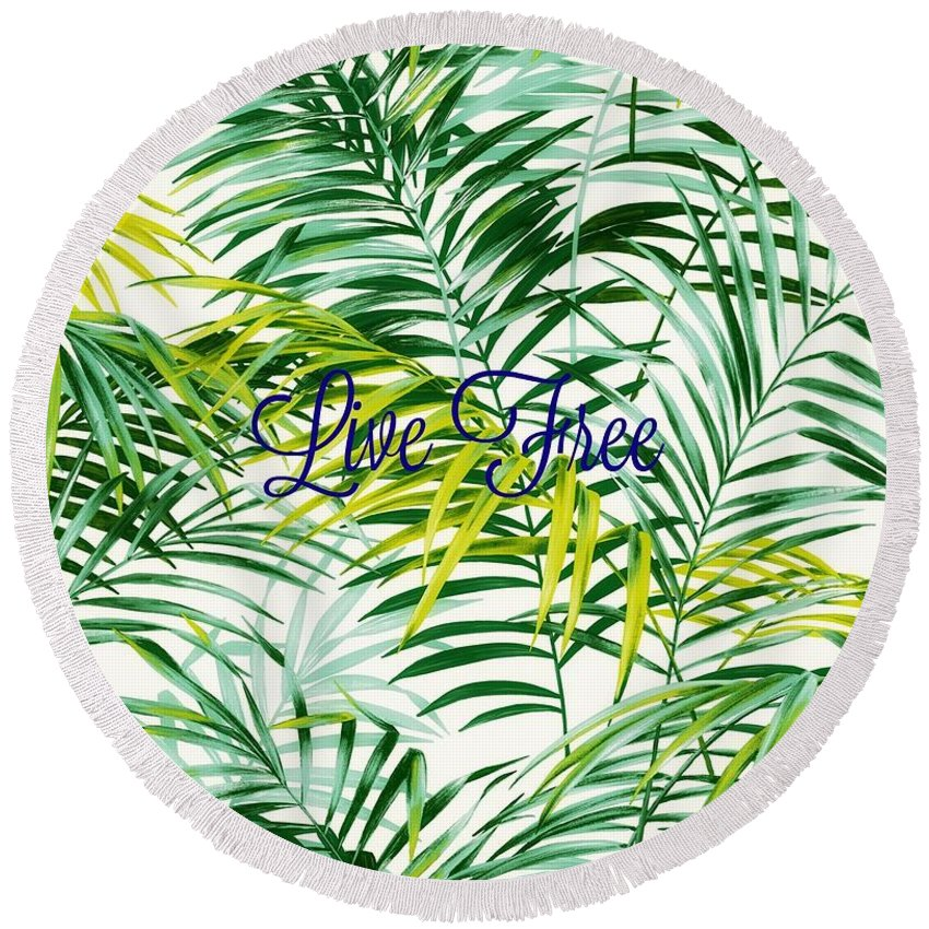 Livefree Round Beach Towel featuring the digital art Live Free by Amelie Dubuc