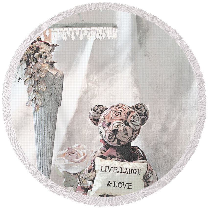 Still Life Round Beach Towel featuring the photograph Live, Laugh And Love Bear by Sherry Hallemeier