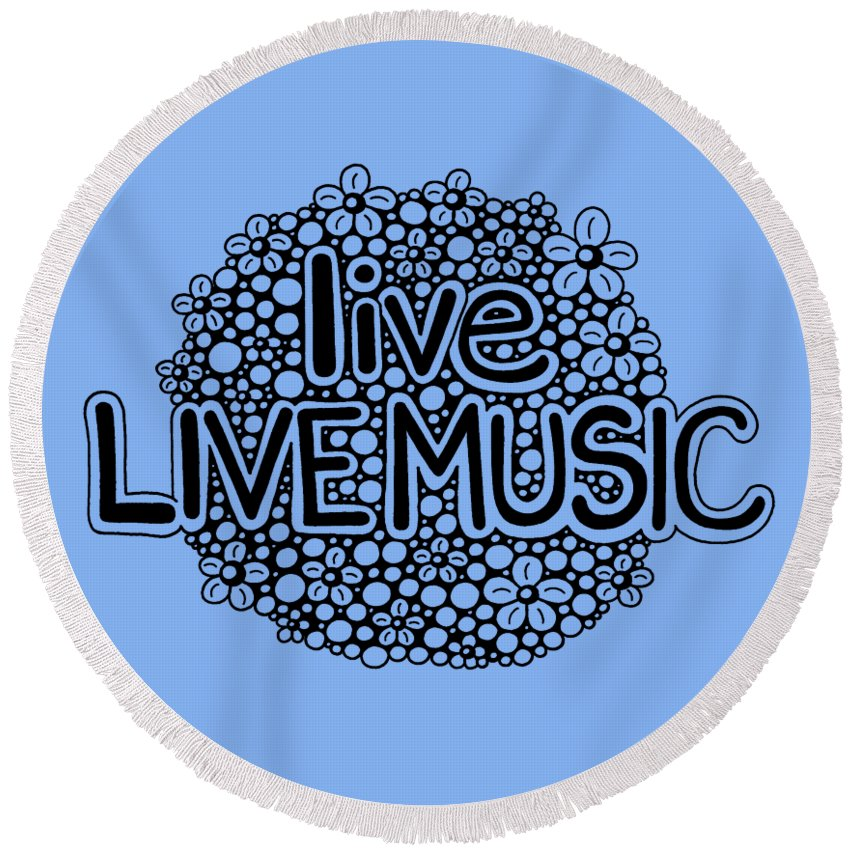 Black And White Round Beach Towel featuring the drawing live LIVE MUSIC by A Mad Doodler