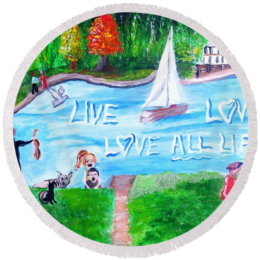 Lake Canvas Print Round Beach Towel featuring the painting Love All Life by Jayne Kerr