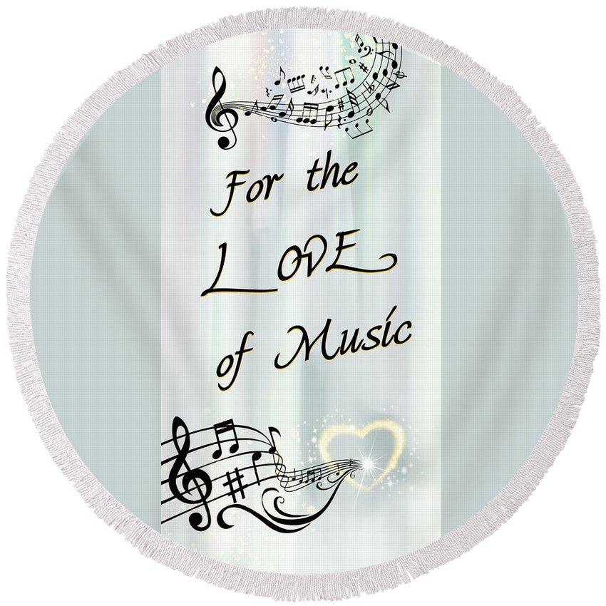 Music Round Beach Towel featuring the digital art Love Of Music by Jenn Teel