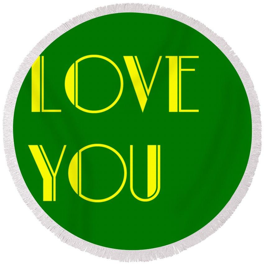 Love Round Beach Towel featuring the digital art Love You by Jan Keteleer