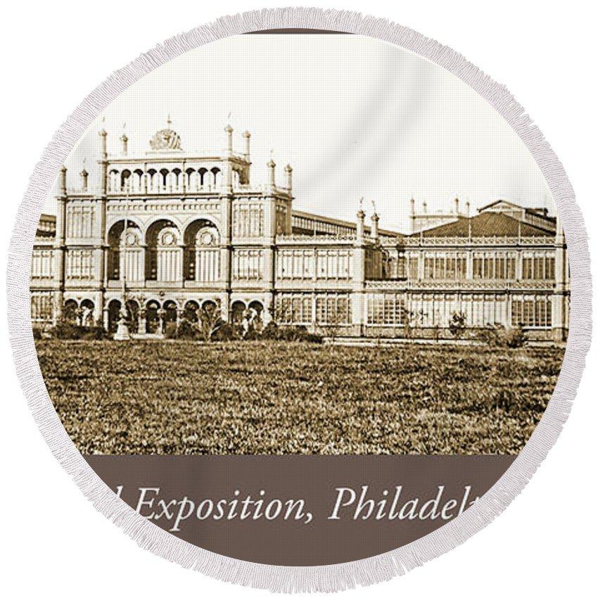 Main Building Round Beach Towel featuring the photograph Main Building, Centennial Exposition, 1876, Philadelphia by A Gurmankin