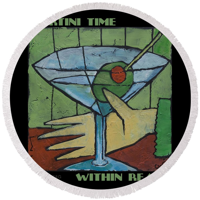 Martini Round Beach Towel featuring the painting Martini Time - Within Reach by Tim Nyberg