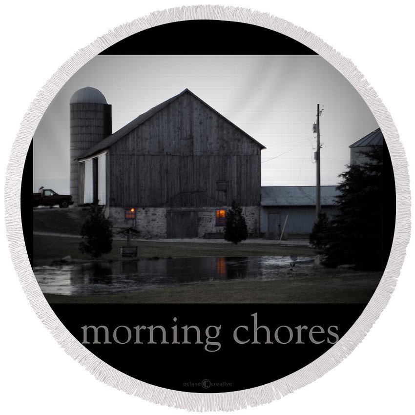 Poster Round Beach Towel featuring the photograph Morning Chores by Tim Nyberg