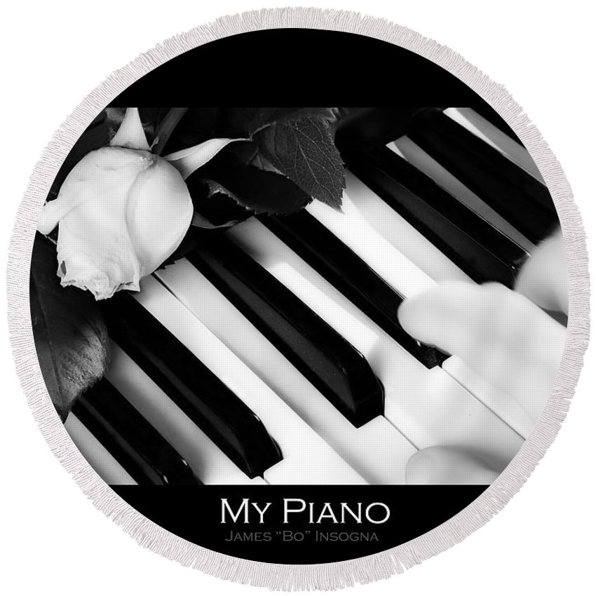 Piano Round Beach Towel featuring the photograph My Piano Bw Fine Art Photography Print by James BO Insogna