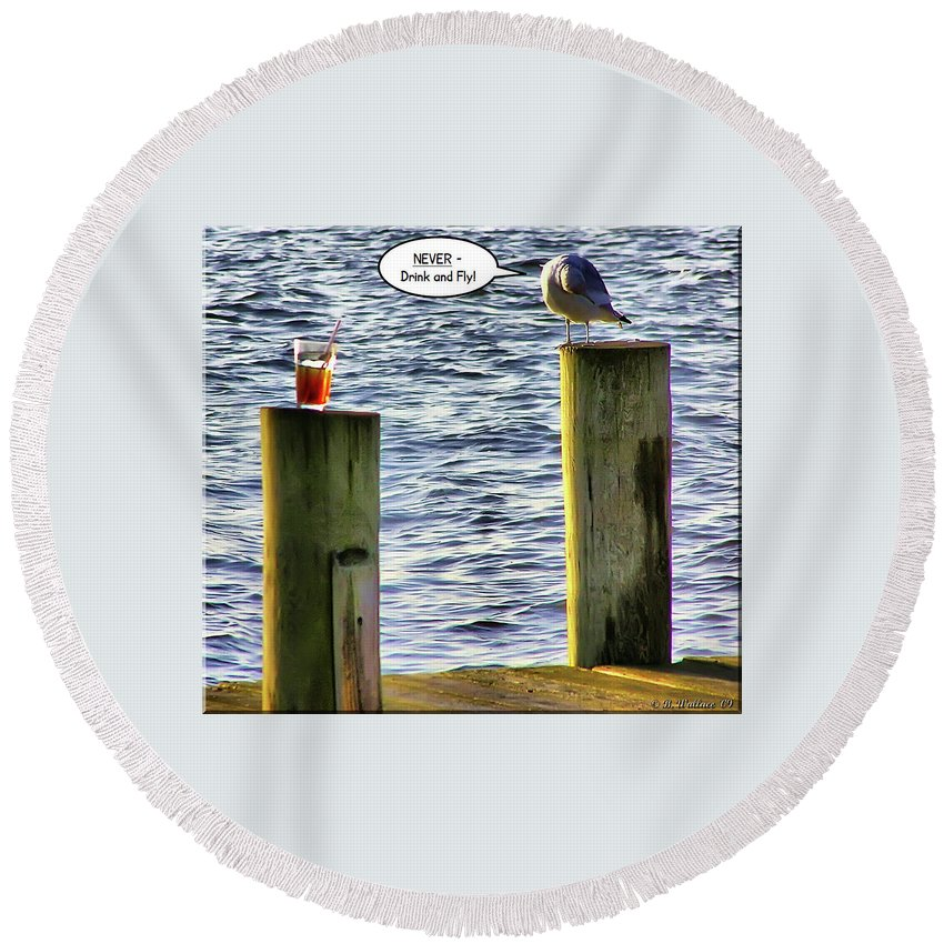 2d Round Beach Towel featuring the photograph Never Drink And Fly by Brian Wallace